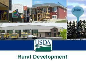 Rural Development Rural Development USDA Rural Development Mission
