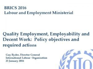 BRICS 2016 Labour and Employment Ministerial Quality Employment