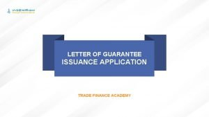 LETTER OF GUARANTEE APPLICATION LETTER OF GUARANTEE I