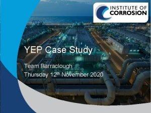 YEP Case Study Team Barraclough Thursday 12 th