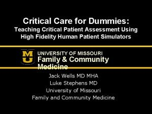 Critical Care for Dummies Teaching Critical Patient Assessment