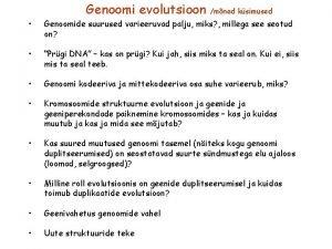 Genoomi evolutsioon mned ksimused Genoomide suurused varieeruvad palju