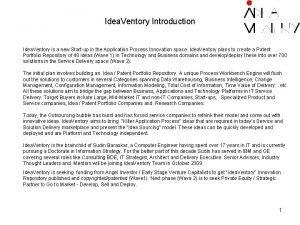 Idea Ventory Introduction Idea Ventory is a new