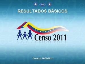 Inicio RESULTADOS BSICOS Caracas 09082012 Inicio Objetivo de