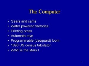 The Computer Gears and cams Water powered factories