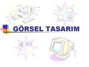 GRSEL TASARIM Genel lkeler n yi tasarlanm grsel