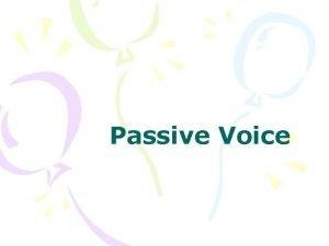 Passive Voice Active Passive In English sentences can