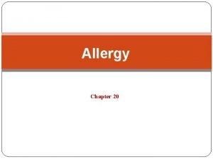 Allergy Chapter 20 Immediate hypersensitivity because it begins
