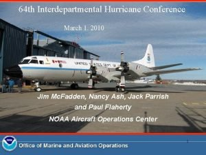 64 th Interdepartmental Hurricane Conference March 1 2010