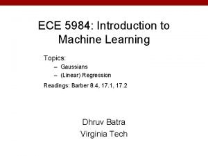 ECE 5984 Introduction to Machine Learning Topics Gaussians