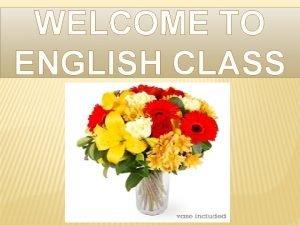 WELCOME TO ENGLISH CLASS TEACHERS IDENTITY Robiul Hassan