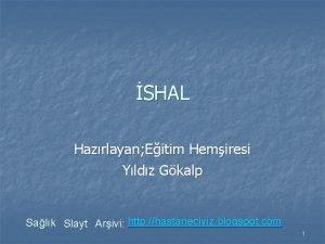 SHAL Hazrlayan Eitim Hemiresi Yldz Gkalp Salk Slayt