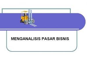 MENGANALISIS PASAR BISNIS Perbedaan Pasar Bisnis dan Konsumsi