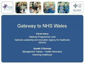 Gateway to NHS Wales Karan Harry Gateway Programmes