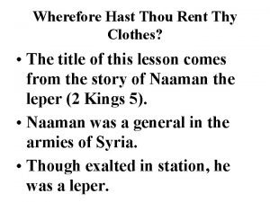 Wherefore Hast Thou Rent Thy Clothes The title