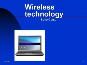 Wireless technology Berto Cantu 2282021 1 Connectivity Wireless