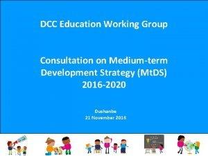 DCC Education Working Group Consultation on Mediumterm Development
