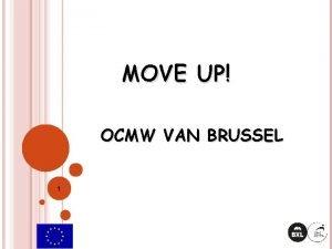 MOVE UP OCMW VAN BRUSSEL 1 DEPARTEMENT OPLEIDING