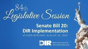 Senate Bill 20 DIR Implementation VENDOR WEBINAR AUGUST