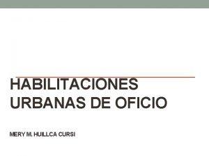 HABILITACIONES URBANAS DE OFICIO MERY M HUILLCA CURSI