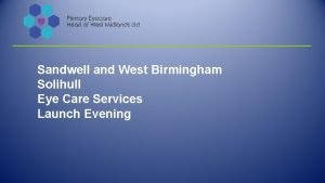 Sandwell and West Birmingham Solihull Eye Care Services