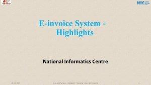 Einvoice System Highlights National Informatics Centre 26 02