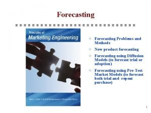 Forecasting Forecasting Problems and Methods New product forecasting