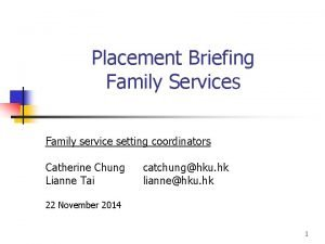 Placement Briefing Family Services Family service setting coordinators