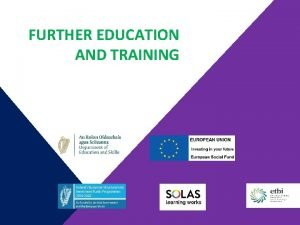 FURTHER EDUCATION AND TRAINING EDUCATION AND TRAINING BOARDS
