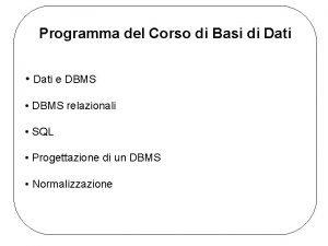 Programma del Corso di Basi di Dati Dati