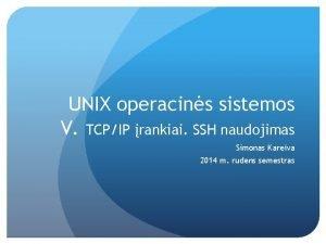 UNIX operacins sistemos V TCPIP rankiai SSH naudojimas