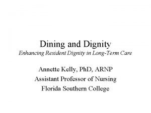 Dining and Dignity Enhancing Resident Dignity in LongTerm
