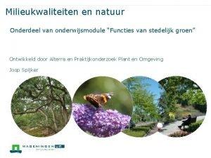 Milieukwaliteiten en natuur Onderdeel van onderwijsmodule Functies van