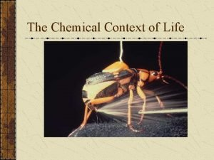 The Chemical Context of Life Definitions Matter Definitions