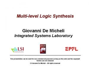 Multilevel Logic Synthesis Giovanni De Micheli Integrated Systems