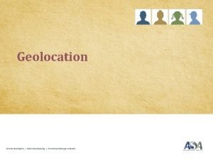 Geolocation Serving SociologistsAdvancing SociologyPromoting Sociology to Society Geolocation