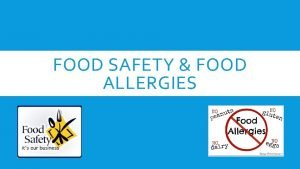 FOOD SAFETY FOOD ALLERGIES CLASSROOM FOOD SAFETY q