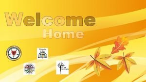 Welcome Home Welcome to Worship Christ Evangelical Lutheran