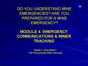 DO YOU UNDERSTAND MINE EMERGENCIES ARE YOU PREPARED