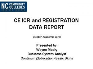 CE ICR and REGISTRATION DATA REPORT CEBSP Academic