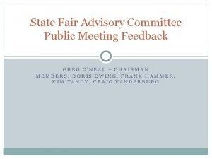 State Fair Advisory Committee Public Meeting Feedback GREG