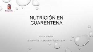 NUTRICIN EN CUARENTENA AUTOCUIDADO EQUIPO DE CONVIVENCIA ESCOLAR