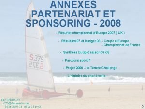 ANNEXES PARTENARIAT ET SPONSORING 2008 Rsultat championnat dEurope