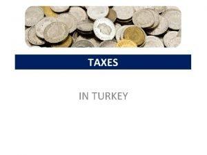TAXES IN TURKEY TAXES The Turkish tax regime