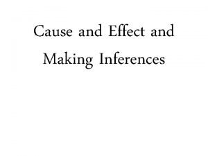 Cause and Effect and Making Inferences Circle the