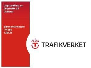 Upphandling av frjetrafik till Gotland Samverkansmte i Visby