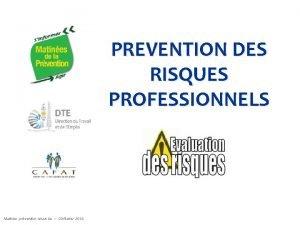 PREVENTION DES RISQUES PROFESSIONNELS Matine prvention Nouma 03