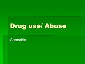 Drug use Abuse Cannabis Brainstorming Cannabis Before beginning