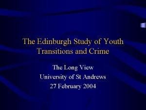 The Edinburgh Study of Youth Transitions and Crime