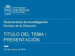 Vicerrectora de Investigacin Nombre de la Direccin TTULO